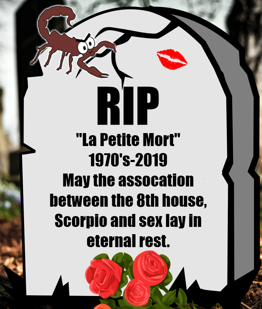 "RIP: The Little Death of ""La Petite Mort""® and Sex as an 8th House"